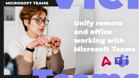 Unify office and remote workers with Microsoft Teams
